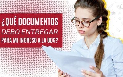 Documentos para entregar en mi ingreso a la UDG